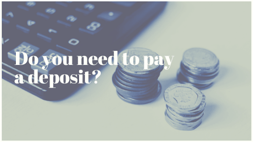 Do you need to pay a deposit