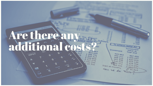 Are there any additional costs?
