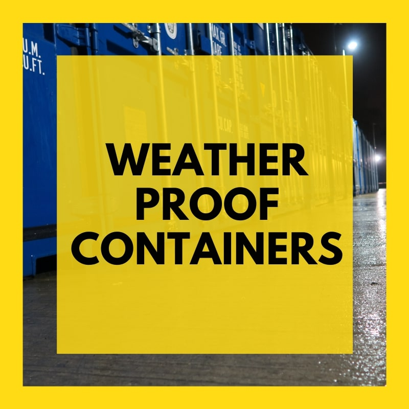 2. weather proof containers