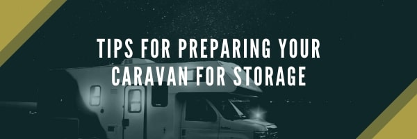 tips for preparing your caravan for storage