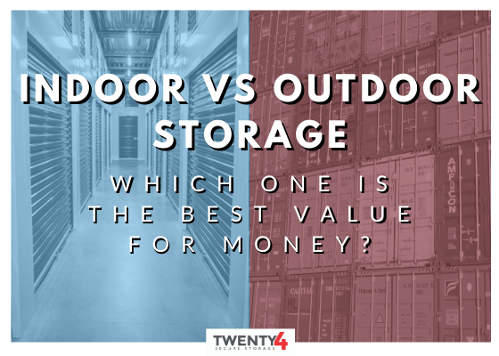 Indoor Vs Outdoor Storage. Which One Is The Best Value For Money?